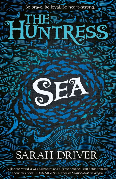 Sea (The Huntress Trilogy) - Sarah Driver