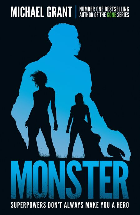 Monster: The GONE series may be over, but it's not the end of the story (The Monster Series) - Michael Grant