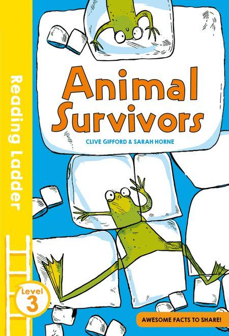 Animal Survivors (Reading Ladder Level 3) - Clive Gifford, Illustrated by Sarah Horne