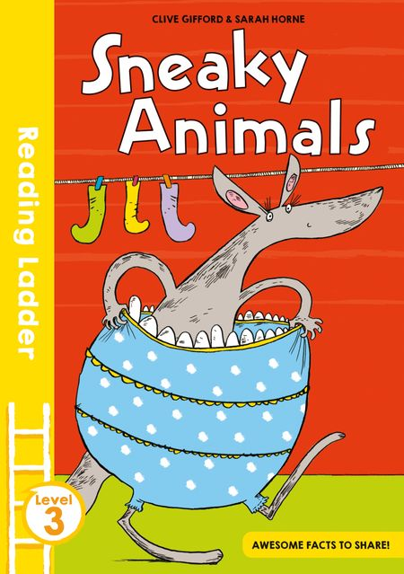 Sneaky Animals (Reading Ladder Level 3) - Clive Gifford, Illustrated by Sarah Horne
