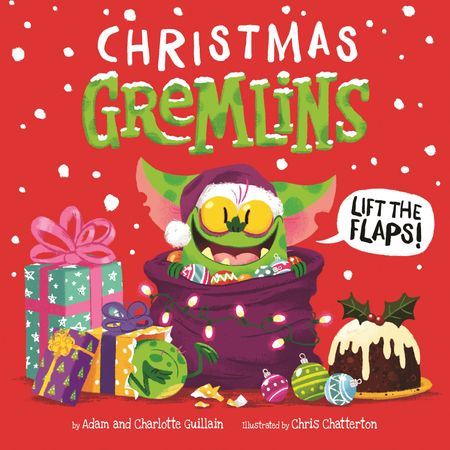 Christmas Gremlins - Adam Guillain and Charlotte Guillain, Illustrated by Chris Chatterton