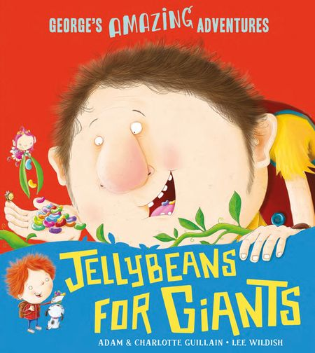Jellybeans for Giants - Adam Guillain and Charlotte Guillain, Illustrated by Lee Wildish