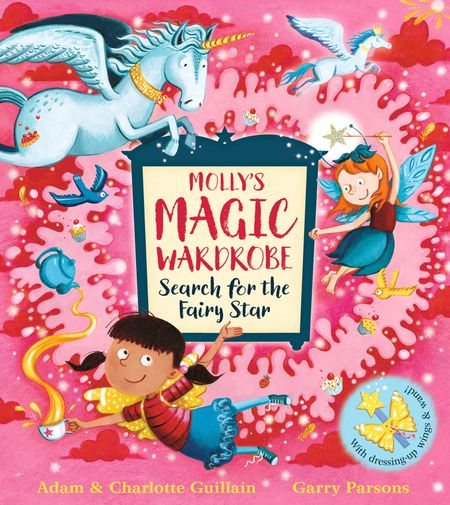 Molly's Magic Wardrobe: Search for the Fairy Star - Adam Guillain and Charlotte Guillain, Illustrated by Garry Parsons