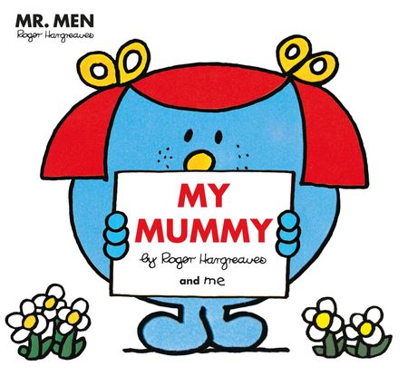 Mr. Men Little Miss: My Mummy (Mr. Men and Little Miss Picture Books) - Adam Hargreaves, Illustrated by Roger Hargreaves