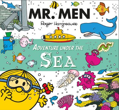 Mr. Men Adventure under the Sea (Mr. Men and Little Miss Adventures) -