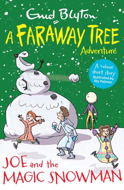 Joe and the Magic Snowman: A Faraway Tree Adventure (Blyton Young Readers) - Enid Blyton, Illustrated by Alex Paterson