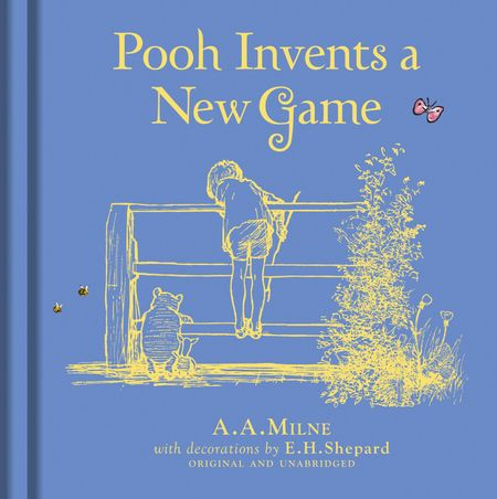 Winnie-the-Pooh: Pooh Invents a New Game - A. A. Milne, Illustrated by E. H. Shepard