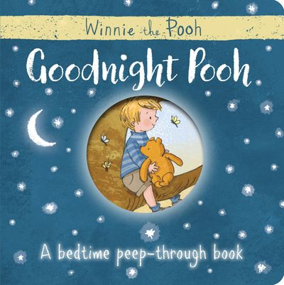 Winnie-the-Pooh: Goodnight Pooh A bedtime peep-through book - Egmont Publishing UK