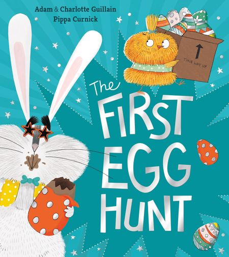 The First Egg Hunt - Adam Guillain and Charlotte Guillain, Illustrated by Pippa Curnick