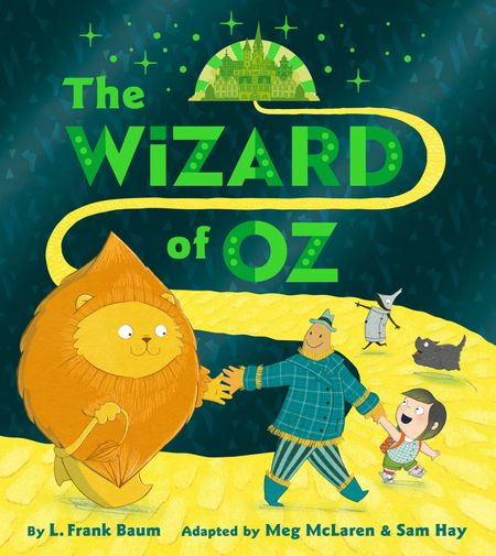 The Wizard of Oz - Sam Hay, Illustrated by Meg McLaren