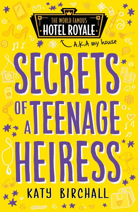 Secrets of a Teenage Heiress (Hotel Royale) - Katy Birchall