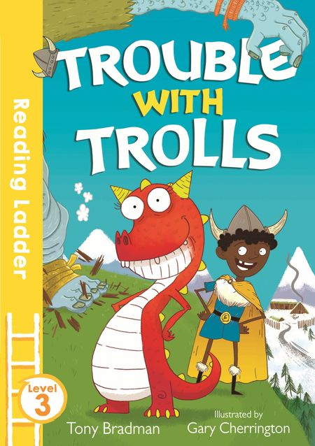 Trouble with Trolls (Reading Ladder Level 3) - Tony Bradman