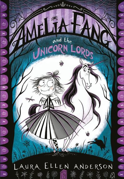 Amelia Fang and the Unicorn Lords (The Amelia Fang Series) - Laura Ellen Anderson