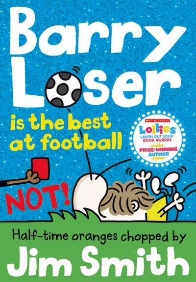Barry Loser is the best at football NOT! (The Barry Loser Series) - Jim Smith