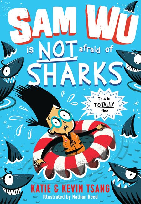 Sam Wu is NOT Afraid of Sharks! (Sam Wu is Not Afraid) - Katie Tsang and Kevin Tsang, Illustrated by Nathan Reed