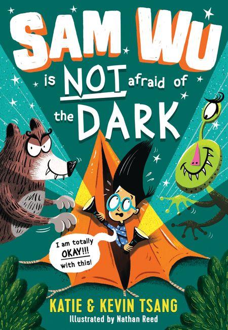 Sam Wu is NOT Afraid of the Dark! - Katie Tsang and Kevin Tsang, Illustrated by Nathan Reed