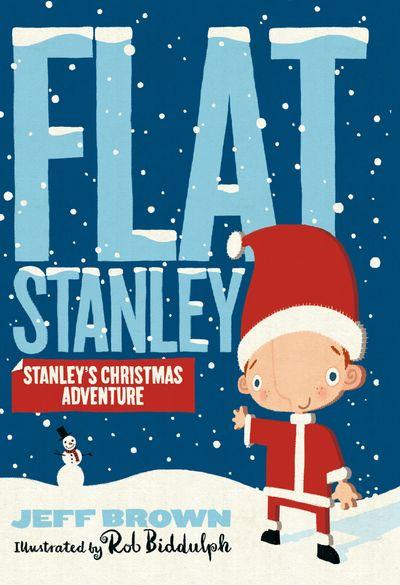 Stanley's Christmas Adventure (Flat Stanley) - Jeff Brown, Illustrated by Rob Biddulph