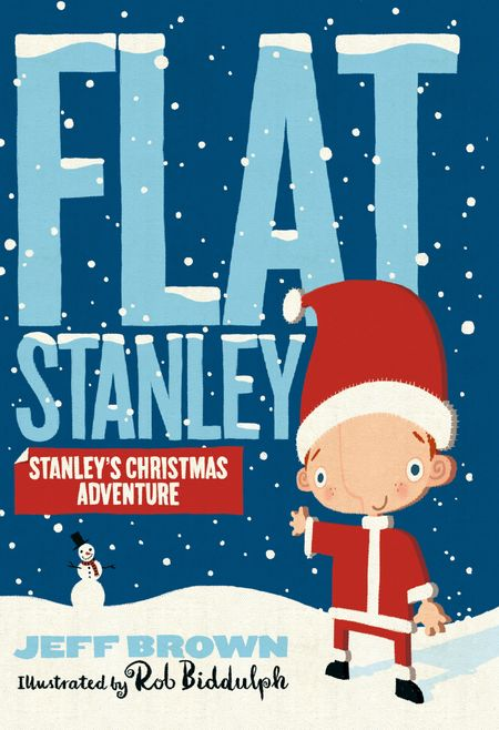 Stanley's Christmas Adventure (Flat Stanley) - Jeff Brown, Illustrated by Rob Biddulph