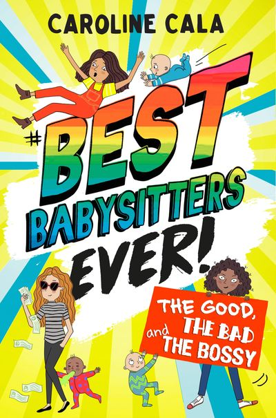 The Good, the Bad and the Bossy (Best Babysitters Ever) - Caroline Cala