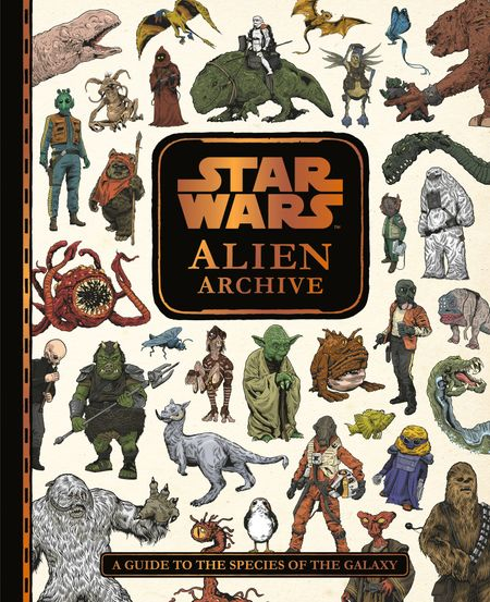 Star Wars Alien Archive: An Illustrated Guide to the Species of the Galaxy - Egmont Publishing UK