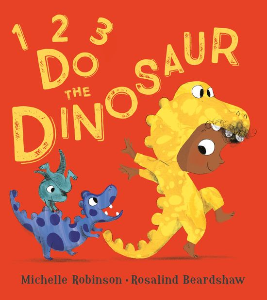 1, 2, 3, Do the Dinosaur - Michelle Robinson, Illustrated by Rosalind Beardshaw