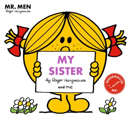 Mr Men: My Sister (Mr. Men and Little Miss Picture Books) - Illustrated by Roger Hargreaves
