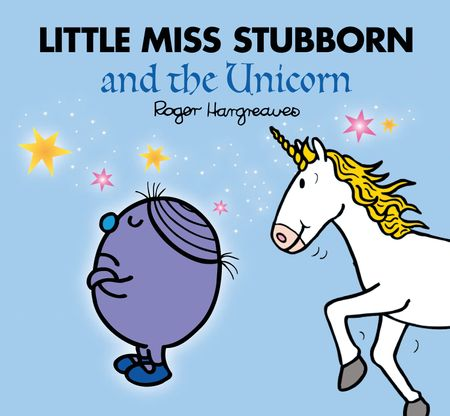Little Miss Stubborn and the Unicorn (Mr. Men and Little Miss Picture Books) - Adam Hargreaves
