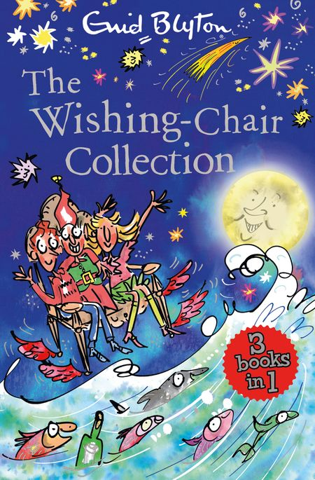 The Wishing-Chair Collection: Three Books of Magical Short Stories in One Bumper Edition! - Enid Blyton