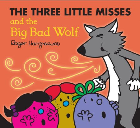 The Three Little Misses and the Big Bad Wolf (Mr. Men & Little Miss Magic) - Adam Hargreaves