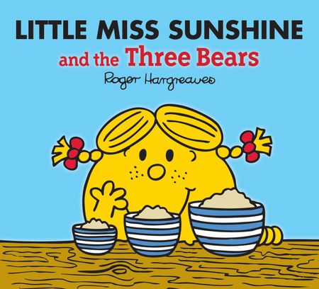 Little Miss Sunshine and the Three Bears (Mr. Men & Little Miss Magic) - Adam Hargreaves
