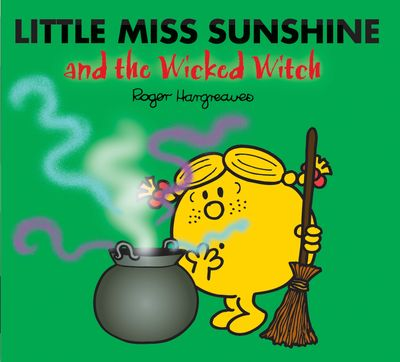 Little Miss Sunshine and the Wicked Witch (Mr. Men & Little Miss Magic) - Adam Hargreaves