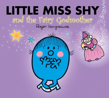 Little Miss Shy and the Fairy Godmother (Mr. Men & Little Miss Magic) - Adam Hargreaves