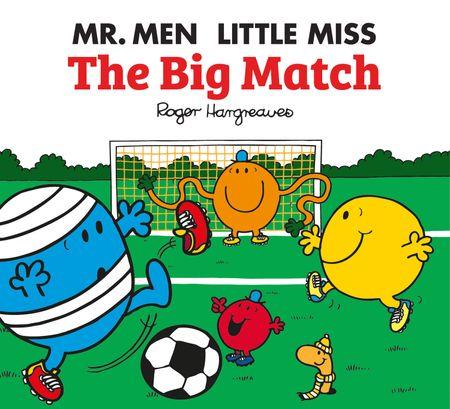 Mr. Men: The Big Match (Mr. Men & Little Miss Celebrations) - Adam Hargreaves