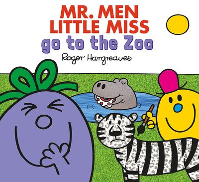 Mr. Men at the Zoo (Mr. Men & Little Miss Everyday) - Adam Hargreaves