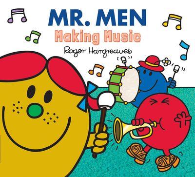 Mr. Men Making Music (Mr. Men & Little Miss Everyday) - Adam Hargreaves and Roger Hargreaves