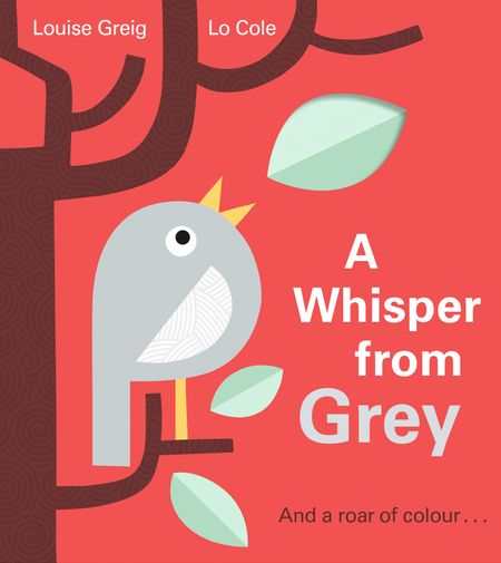 A Whisper from Grey - Louise Greig, Illustrated by Lo Cole