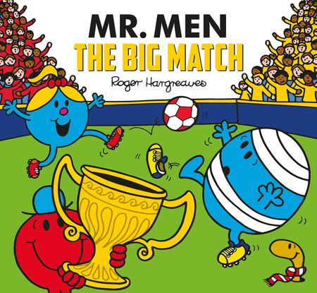 Mr. Men: The Big Match (Mr. Men and Little Miss Picture Books) - Adam Hargreaves