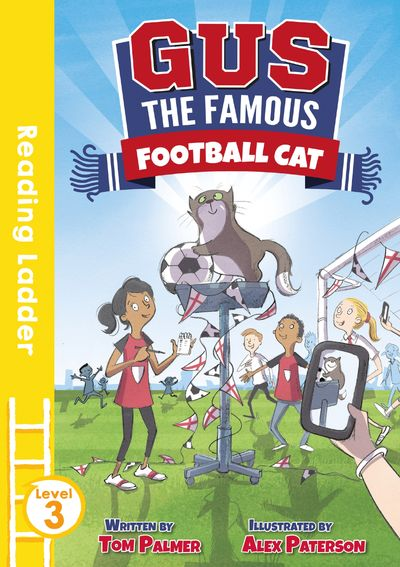 Gus the Famous Football Cat (Reading Ladder Level 3) - Tom Palmer, Illustrated by Alex Paterson