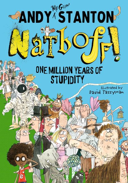 Natboff! One Million Years of Stupidity - Andy Stanton, Illustrated by David Tazzyman