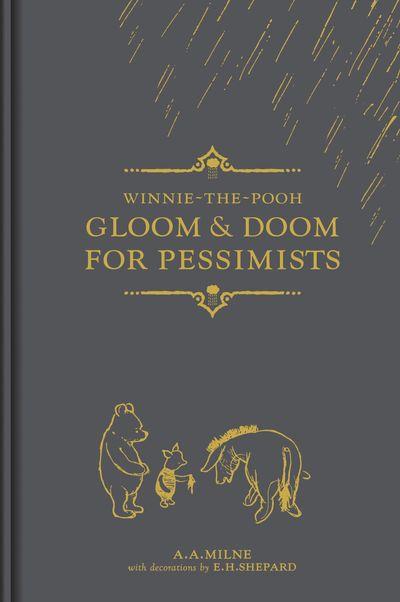 Winnie-the-Pooh: Gloom & Doom for Pessimists - A. A. Milne, Illustrated by E. H. Shepard