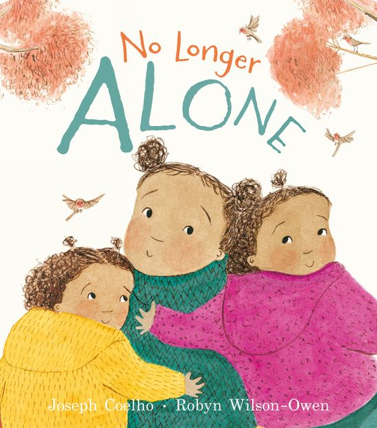 No Longer Alone - Joseph Coelho, Illustrated by Robyn Wilson-Owen