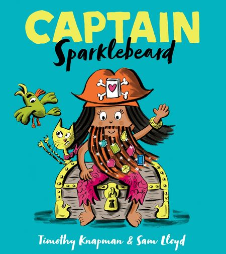 Captain Sparklebeard - Timothy Knapman, Illustrated by Sam Lloyd