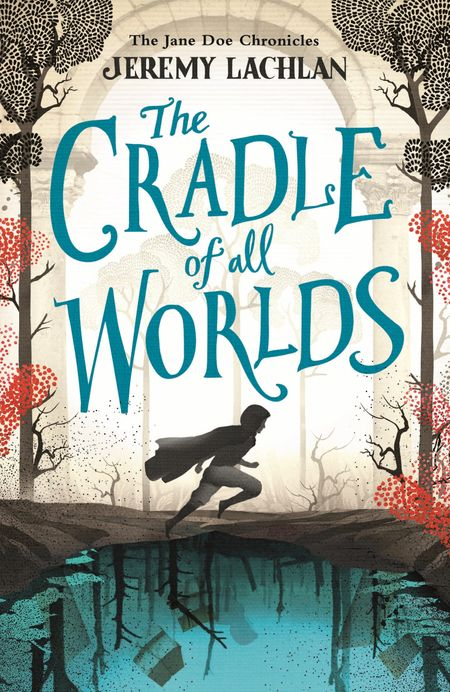 The Cradle of All Worlds: The Jane Doe Chronicles - Jeremy Lachlan