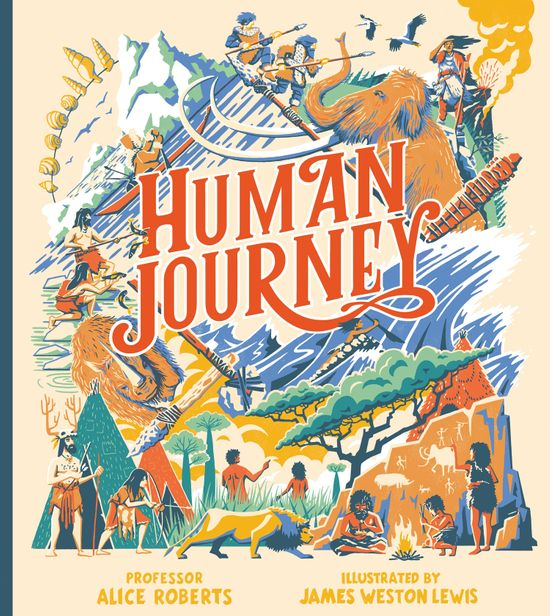 Human Journey - Professor Alice Roberts, Illustrated by James Weston Lewis