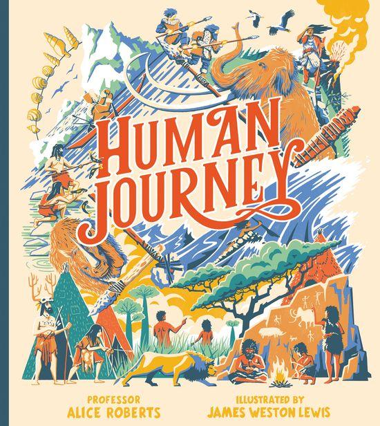 Human Journey - Professor Alice Roberts, Illustrated by James Weston Lewis
