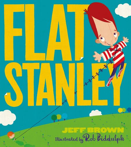 Flat Stanley (Flat Stanley) - Jeff Brown, Illustrated by Rob Biddulph