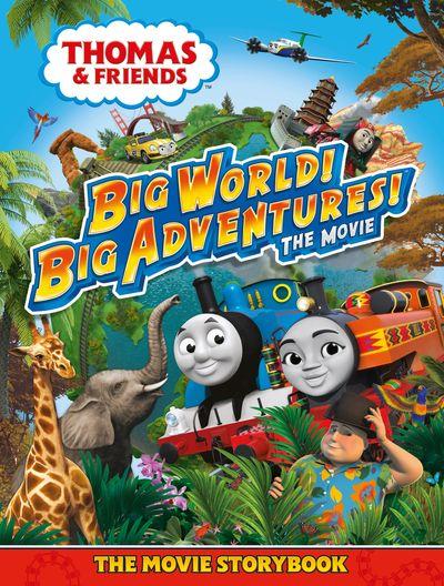Thomas & Friends: Big World! Big Adventures! Movie Storybook - Egmont Publishing UK