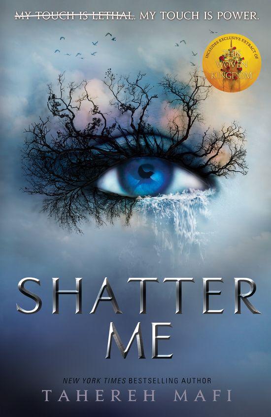 Shatter Me (Shatter Me) - Tahereh Mafi