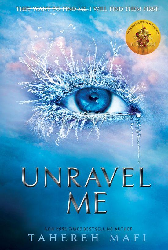 Unravel Me (Shatter Me) - Tahereh Mafi