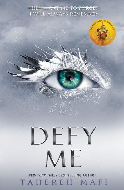 Defy Me (Shatter Me) - Tahereh Mafi